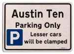 Austin Ten Car Owners Gift| New Parking only Sign | Metal face Brushed Aluminium Austin Ten Model